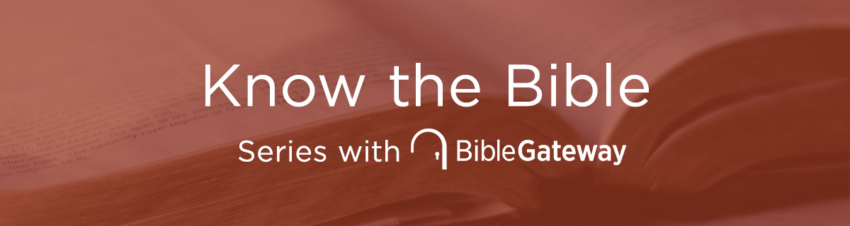 Sign up to get the Know the Bible free email lesson series from Bible Gateway